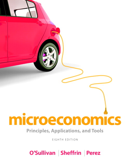 Microeconomics: Principles, Applications and Tools, CourseSmart eTextbook, 8th Edition