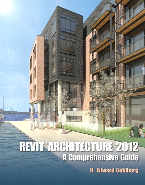 Revit Architecture 2012: A Comprehensive Guide, CourseSmart eTextbook
