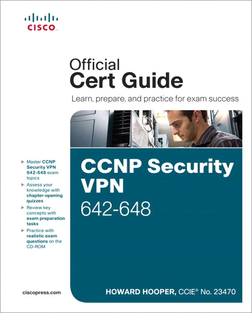 CCNP Security VPN 642-648 Official Cert Guide, CourseSmart eTextbook, 2nd Edition