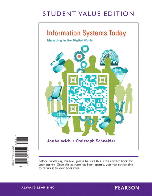 Information Systems Today: Managing in the Digital World, Student Value Edition, 6th Edition