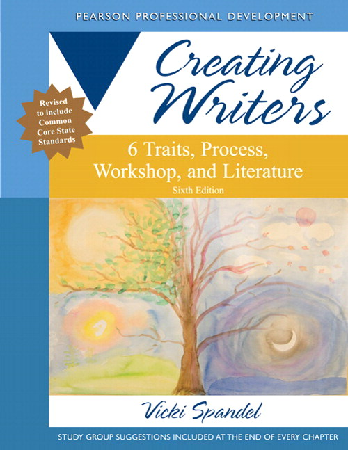 Creating Writers: 6 Traits, Process, Workshop, and Literature, CourseSmart eTextbook, 6th Edition