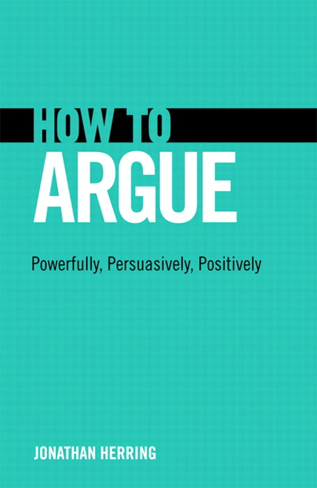 How to Argue: Powerfully, Persuasively, Positively, CourseSmart eTextbook