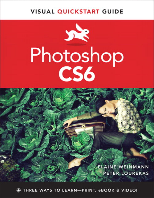 Photoshop CS6: Visual QuickStart Guide, CourseSmart eTextbook