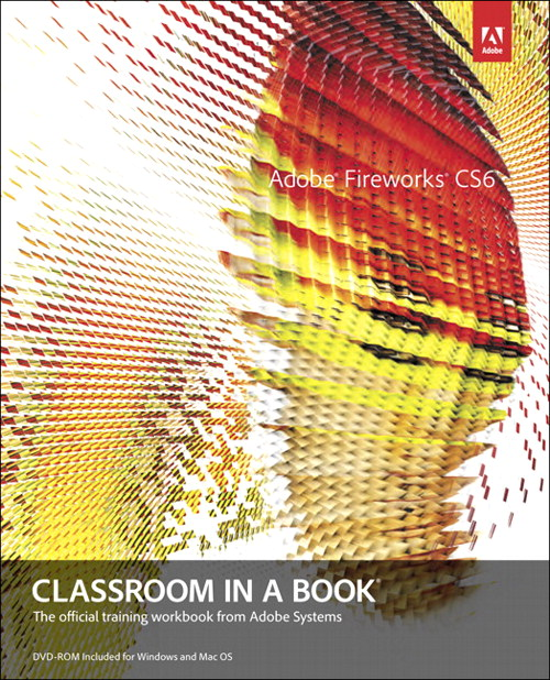 Adobe Fireworks CS6 Classroom in a Book, CourseSmart eTextbook