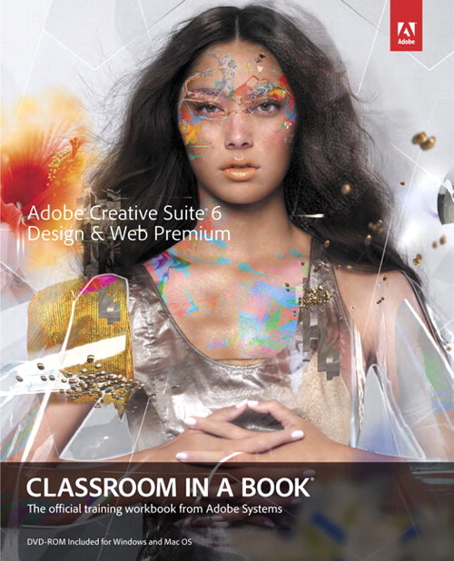 Adobe Creative Suite 6 Design & Web Premium Classroom in a Book, CourseSmart eTextbook