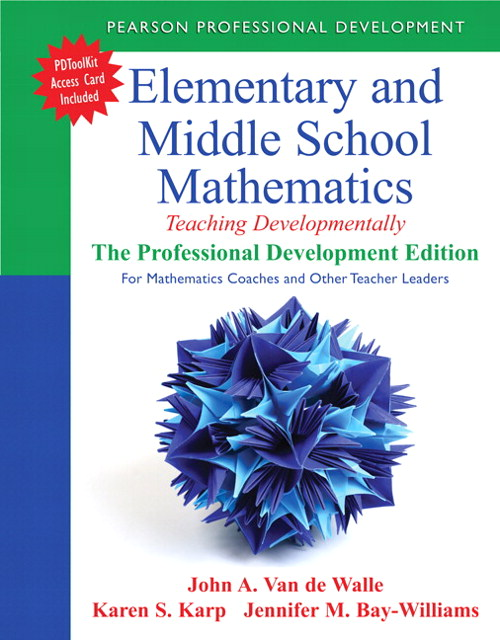 Elementary and Middle School Mathematics: Teaching Developmentally: The Professional Development Edition for Mathematics Coaches and Other Teacher Leaders