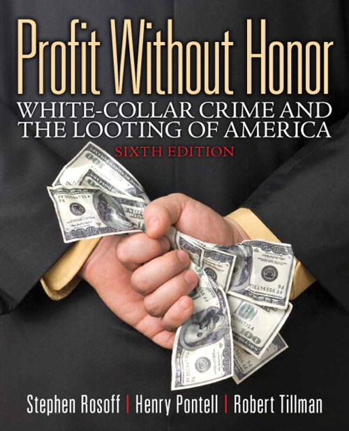 Profit Without Honor: White Collar Crime and the Looting of America, CourseSmart eTextbook, 6th Edition