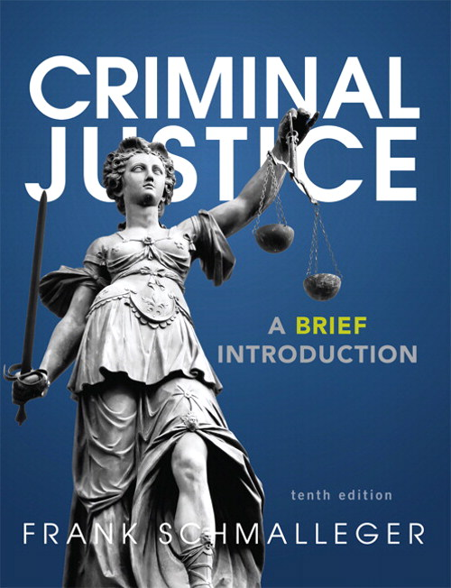 Criminal Justice: A Brief Introduction, 10th Edition