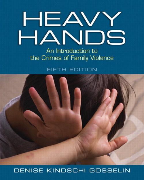 Heavy Hands: An Introduction to the Crimes of Intimate and Family Violence, CourseSmart eTextbook, 5th Edition