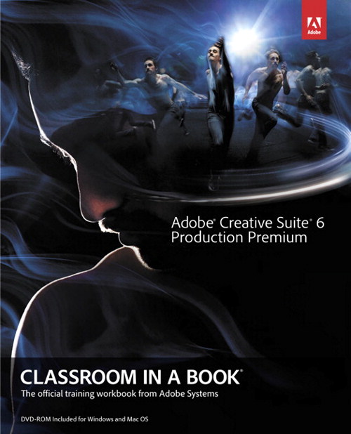 Adobe Creative Suite 6 Production Premium Classroom in a Book, CourseSmart eTextbook