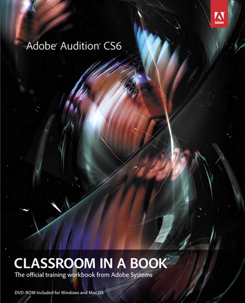 Adobe Audition CS6 Classroom in a Book, CourseSmart eTextbook