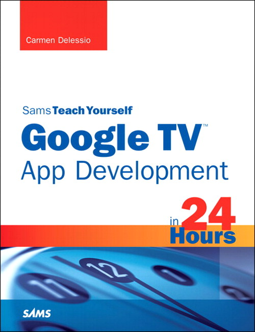 Sams Teach Yourself Google TV App Development in 24 Hours
