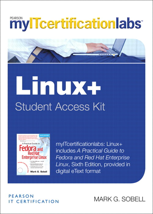 Practical Guide to Fedora and Red Hat Enterprise Linux MyITCertificationlab -- Instant Access, A, 6th Edition