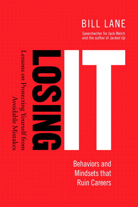 Losing It! Behaviors and Mindsets that Ruin Careers: Lessons on Protecting Yourself from Avoidable Mistakes, CourseSmart eTextbook