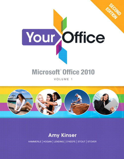 Your Office: Microsoft Office 2010, Volume 1, CourseSmart eTextbook, 2nd Edition