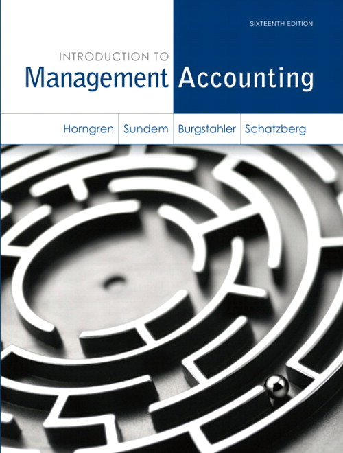 Introduction to Management Accounting, CourseSmart eTextbook, 16th Edition