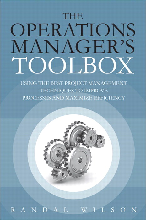 Operations Manager's Toolbox, The: Using the Best Project Management Techniques to Improve Processes and Maximize Efficiency, CourseSmart eTextbook