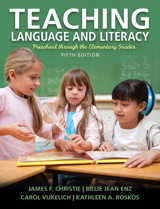 Teaching Language and Literacy: Preschool Through the Elementary Grades, 5th Edition
