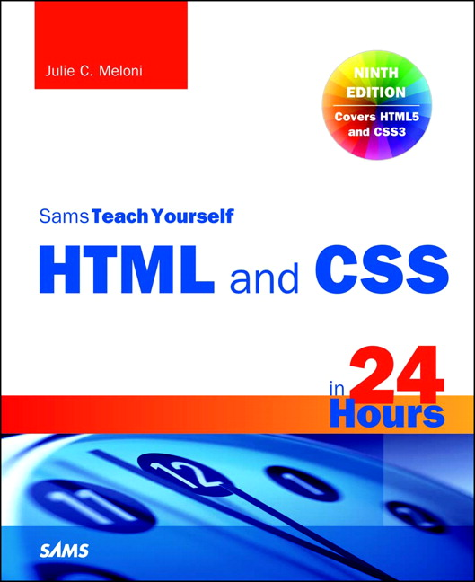 HTML and CSS in 24 Hours, Sams Teach Yourself, CourseSmart eTextbook, 9th Edition