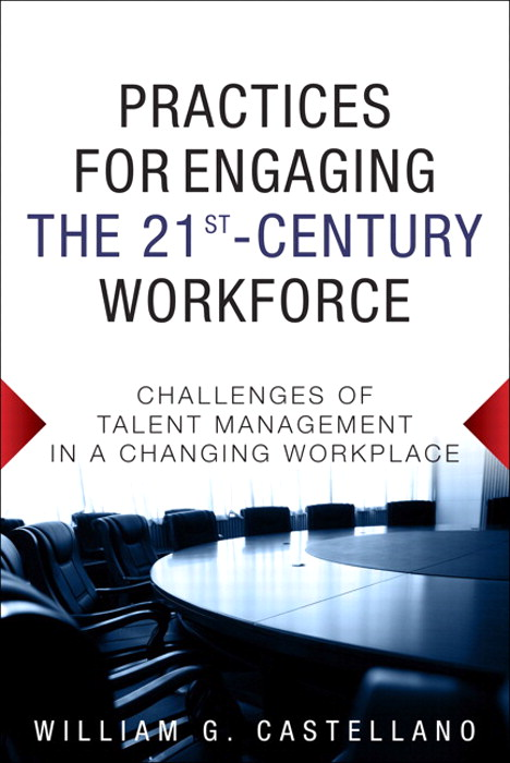 Practices for Engaging the 21st Century Workforce: Challenges of Talent Management in a Changing Workplace, CourseSmart eTextbook