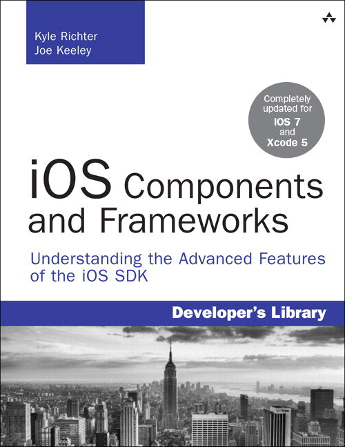 iOS Components and Frameworks: Understanding the Advanced Features of the iOS SDK, CourseSmart eTextbook