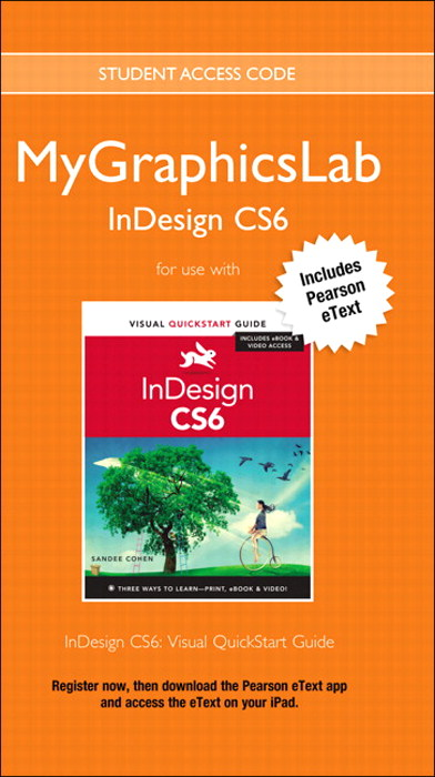 MyGraphicsLab with Pearson eText -- Instant Access -- for InDesign CS6: Visual QuickStart Guide (access code required)