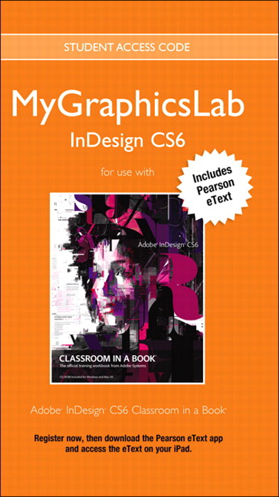 MyGraphicsLab with Pearson eText -- Instant Access -- for Adobe InDesign CS6 Classroom in a Book (access code required)