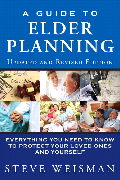 Guide to Elder Planning, A: Everything You Need to Know to Protect Your Loved Ones and Yourself, CourseSmart eTextbook, 2nd Edition