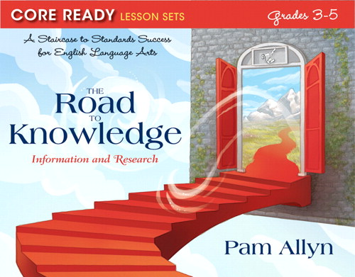 Core Ready Lesson Sets for Grades 3-5: A Staircase to Standards Success for English Language Arts, The Road to Knowledge: Information and Research, CourseSmart eTextbook