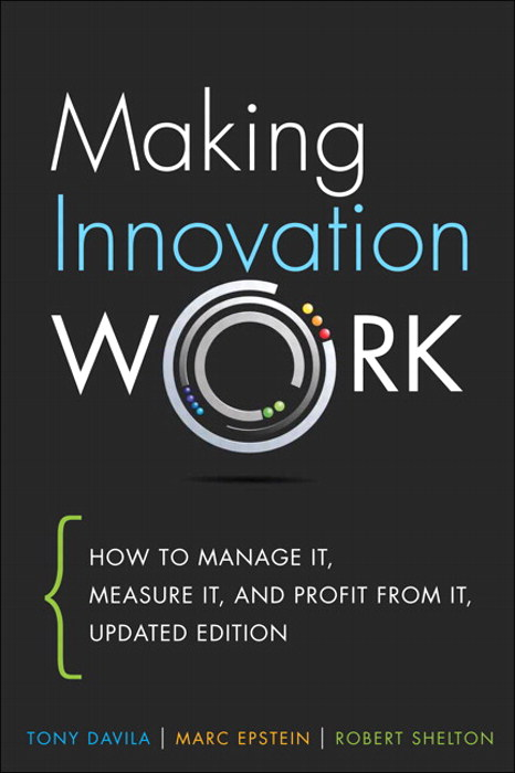 Making Innovation Work: How to Manage It, Measure It, and Profit from It, Updated Edition, CourseSmart eTextbook