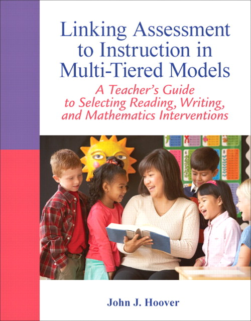 Linking Assessment to Instruction in Multi-Tiered Models: A Teacher's Guide to Selecting, Reading, Writing, and Mathematics Interventions, CourseSmart eTextbook