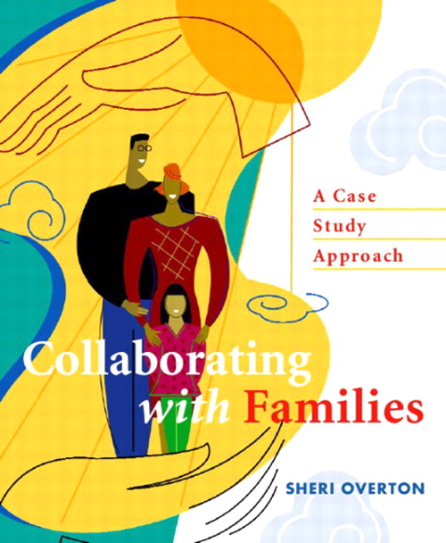Collaborating with Families: A Case Study Approach, CourseSmart eTextbook