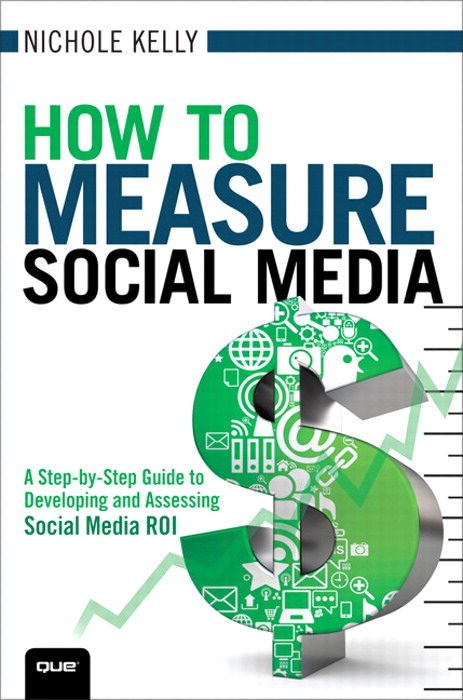 How to Measure Social Media: A Step-By-Step Guide to Developing and Assessing Social Media ROI, CourseSmart eTextbook