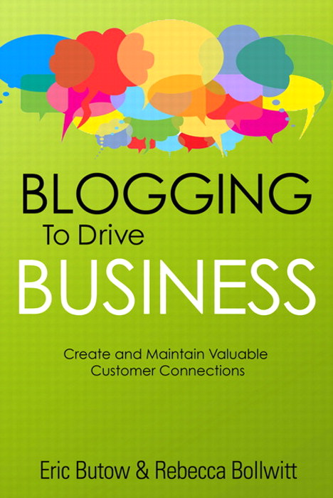 Blogging to Drive Business: Create and Maintain Valuable Customer Connections, CourseSmart eTextbook, 2nd Edition