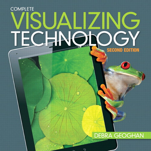 Visualizing Technology, Complete, 2nd Edition