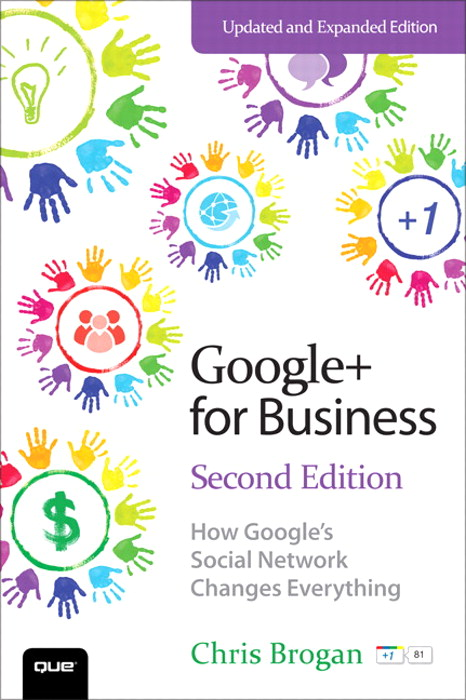 Google+ for Business: How Google's Social Network Changes Everything, CourseSmart eTextbook, 2nd Edition
