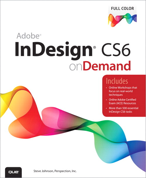 Adobe InDesign CS6 on Demand, CourseSmart eTextbook, 2nd Edition