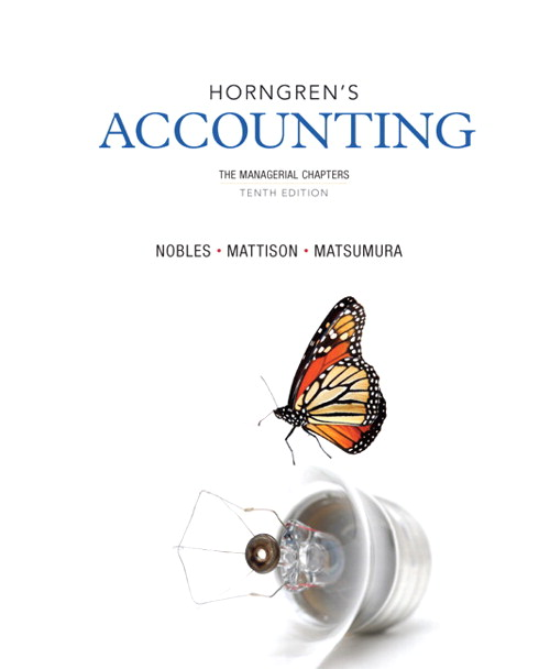 Horngren's Accounting, The Managerial Chapters, 10th Edition