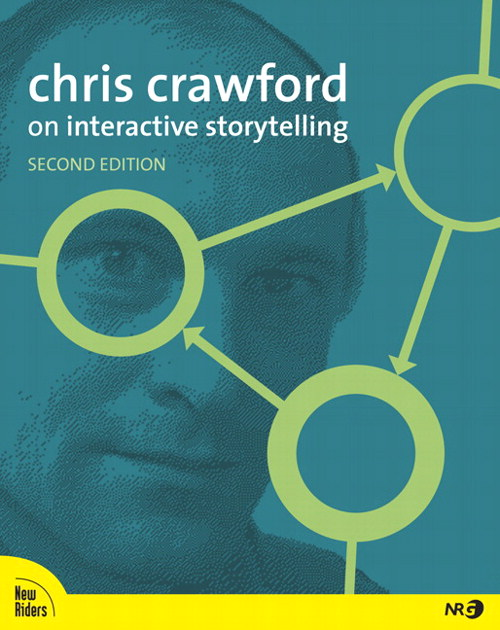 Chris Crawford on Interactive Storytelling, 2nd Edition