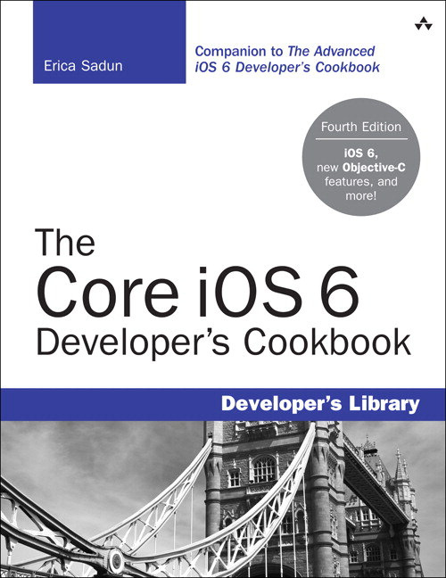 Core iOS 6 Developer's Cookbook, CourseSmart eTextbook, The, 4th Edition
