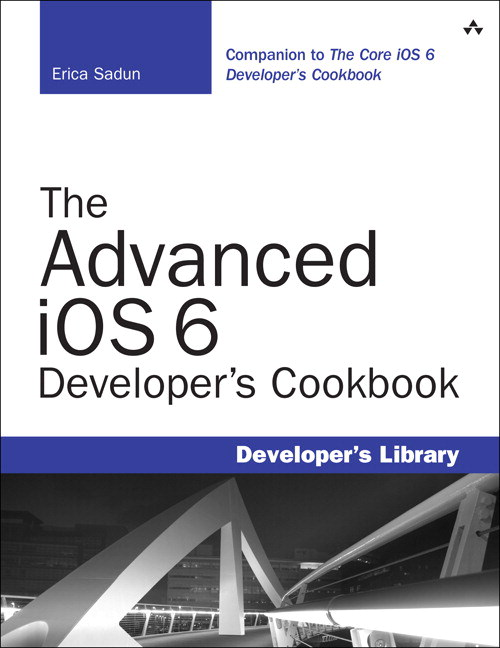 Advanced iOS 6 Developer's Cookbook, The, 4th Edition
