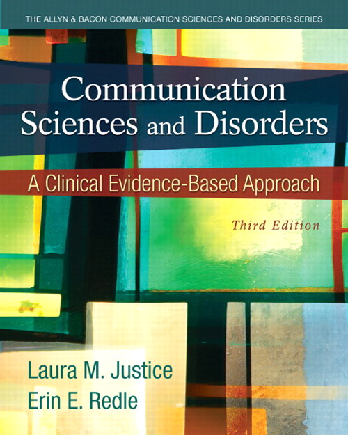 Communication Sciences and Disorders: A Clinical Evidence-Based Approach, CourseSmart eTextbook, 3rd Edition