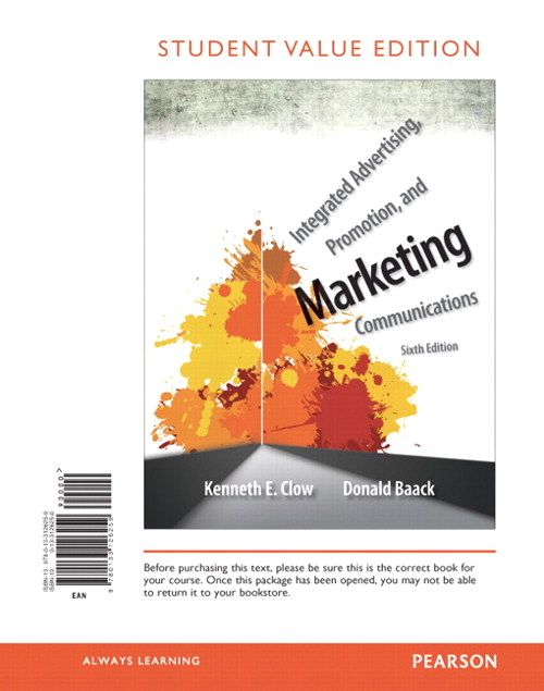 Integrated Advertising, Promotion, and Marketing Communications, Student Value Edition, 6th Edition