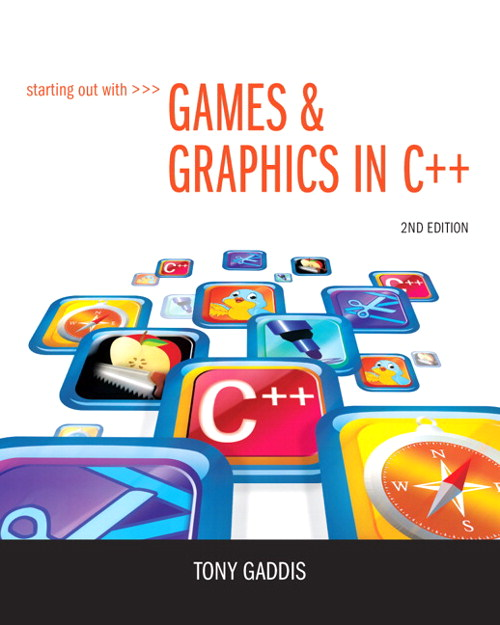 Starting Out with Games & Graphics in C++, 2nd Edition