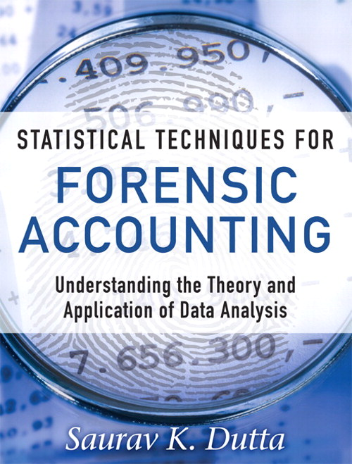 Statistical Techniques for Forensic Accounting: Understanding the Theory and Application of Data Analysis, CourseSmart eTextbook