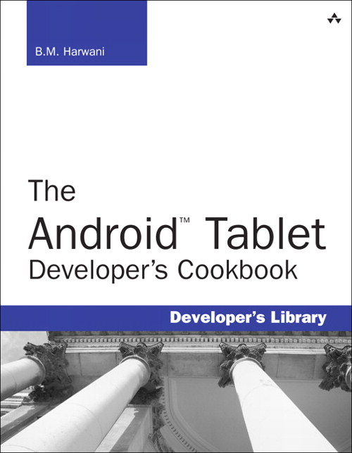 Android Tablet Developer's Cookbook, The