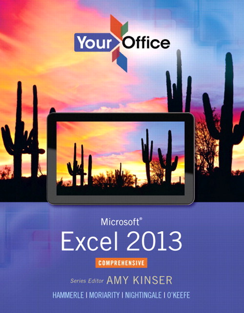 Your Office: Microsoft Excel 2013, Comprehensive, CourseSmart eTextbook