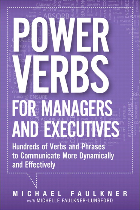 Power Verbs for Managers and Executives: Hundreds of Verbs and Phrases to Communicate More Dynamically and Effectively, CourseSmart eTextbook