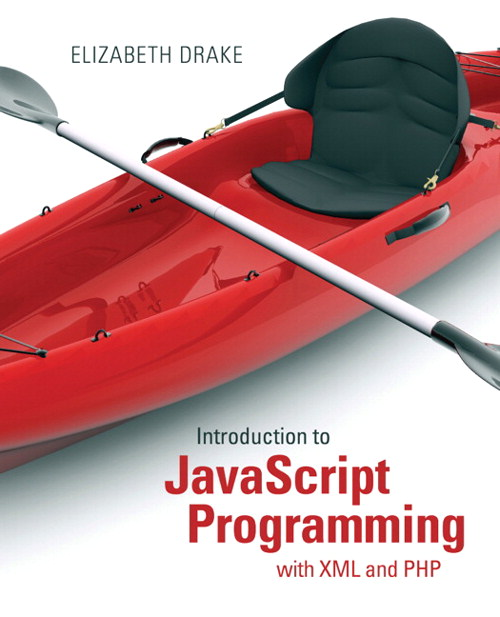 Introduction to JavaScript Programming with XML and PHP, CourseSmart eTextbook
