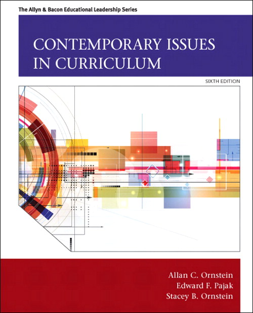 Contemporary Issues in Curriculum, 6th Edition